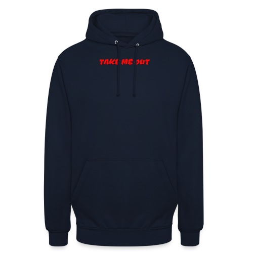 Take me out - Unisex Hoodie