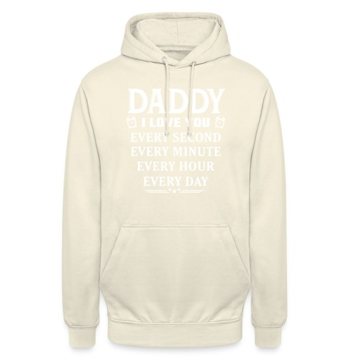 I Love You Daddy - Unisex Hoodie