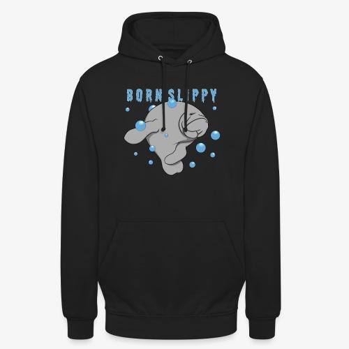 Born Slippy - Unisex Hoodie
