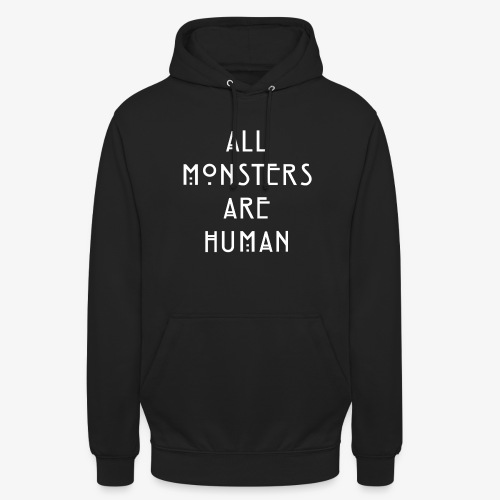 All Monsters Are Human - Sweat-shirt à capuche unisexe
