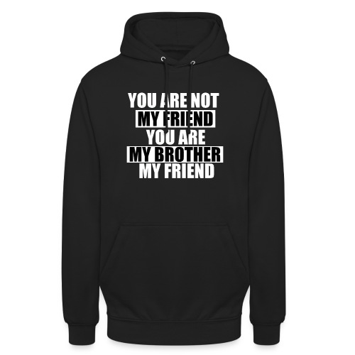 my friend - Sweat-shirt à capuche unisexe
