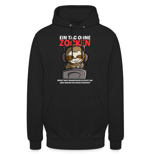Ein Tag ohne Zocken Sloth - Unisex Hoodie