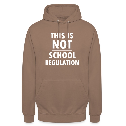 Not School Regulation - Unisex Hoodie