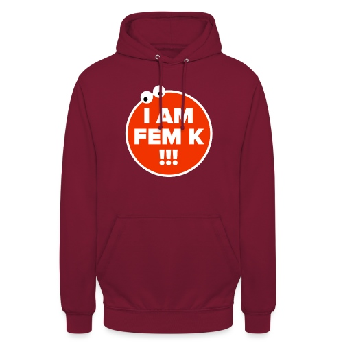 I AM FEM K - Unisex Hoodie