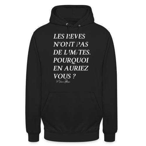 LES REVES N'ONT PAS DE LIMITES - Sweat-shirt à capuche unisexe