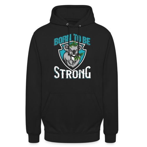 Born To Be Strong - Unisex Hoodie