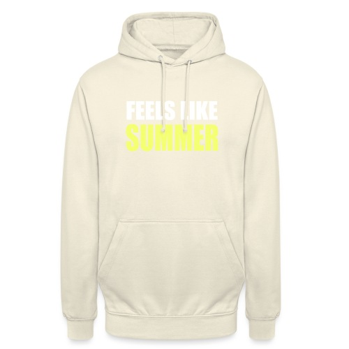 FEELS LIKE SUMMER - Unisex Hoodie