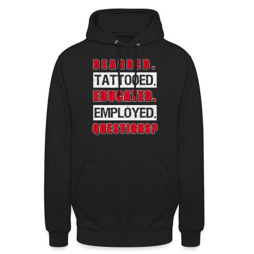Bearded Tattoed Educated Employed Funny Gift - Unisex Hoodie