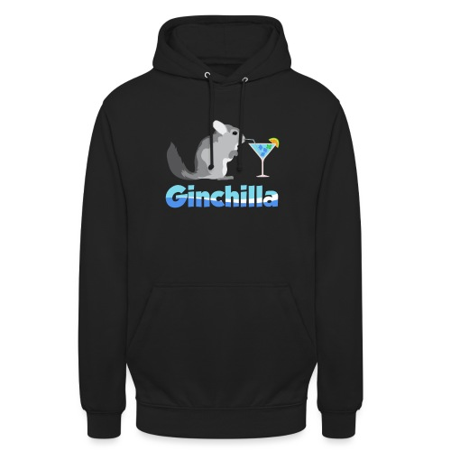 Gin chilla - Funny gift idea - Unisex Hoodie