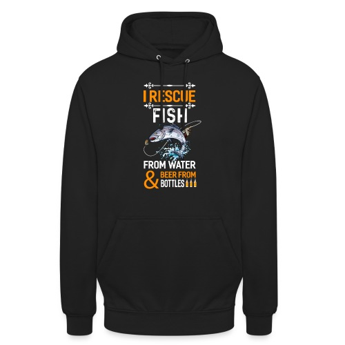 I rescue fish from water beer from bottles - Unisex Hoodie
