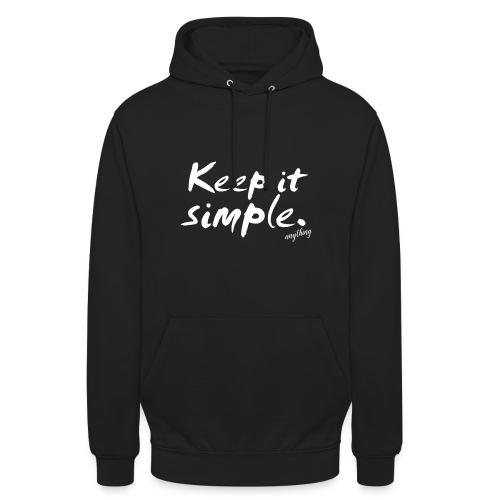 Keep it simple. anything - Unisex Hoodie