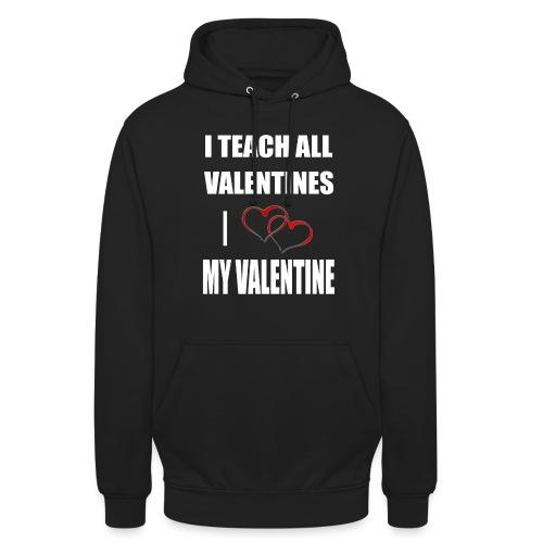 Ich lehre alle Valentines - Ich liebe meine Valen - Unisex Hoodie