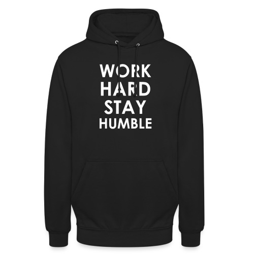 WORK HARD STAY HUMBLE - Unisex Hoodie