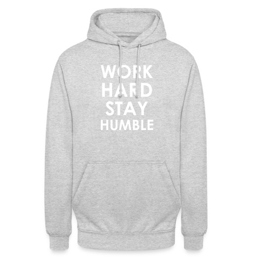 WORK HARD STAY HUMBLE - Unisex Hoodie