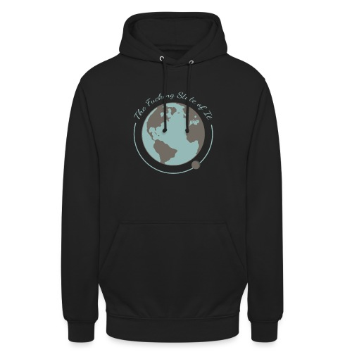 F*cking State of It - Unisex Hoodie