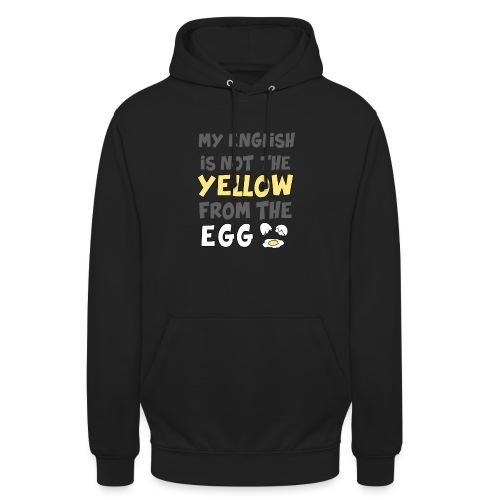 Das gelbe vom Ei Witz englisch - Unisex Hoodie