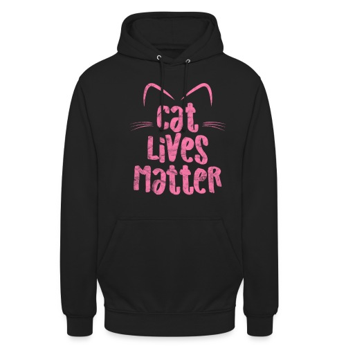 Cat Lives Matter Katzen sind auch wichtig - Unisex Hoodie