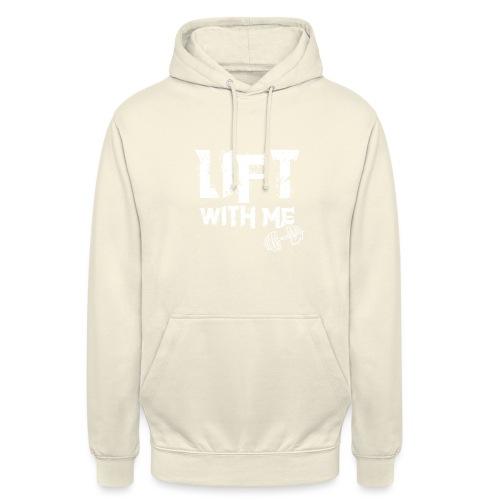 Lift With Me - Felpa con cappuccio unisex