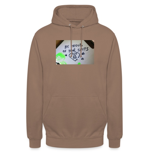 Be proud of your shits! - Unisex Hoodie