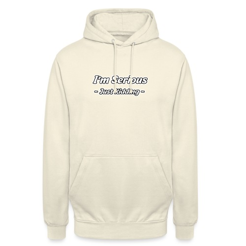 Just Kidding - Unisex Hoodie