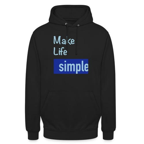 Make Life Simple - Sweat-shirt à capuche unisexe