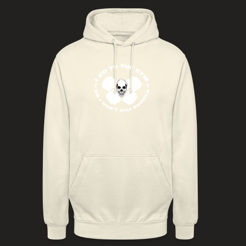 I GO TO THE GYM SO I DONT KILL PEOPLE - Unisex Hoodie