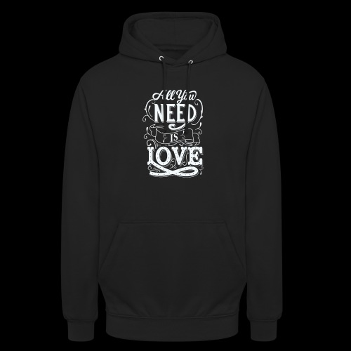 All You Need Is Love - Unisex Hoodie