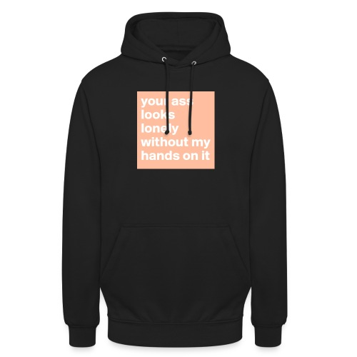 your ass - Hoodie unisex