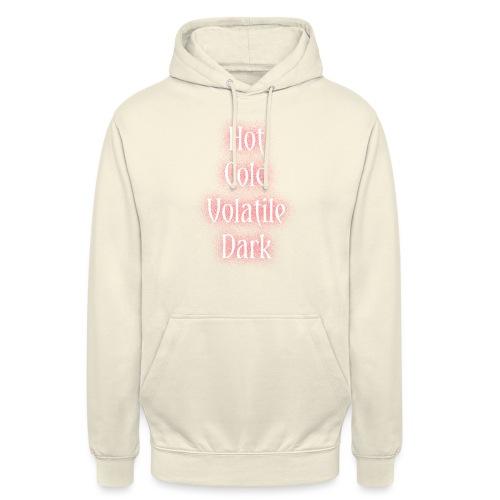 Hot, Cold, Volatile, Dark. - Sweat-shirt à capuche unisexe