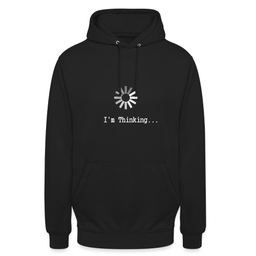 I m Thinking quote Tees - Unisex Hoodie