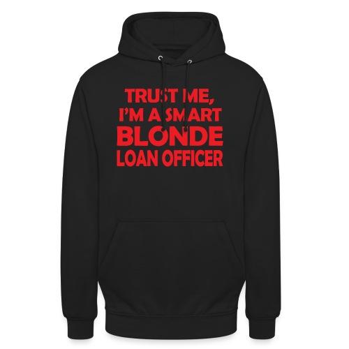 Trust Me I'm A Smart Blonde Loan Officer - Bluza z kapturem typu unisex