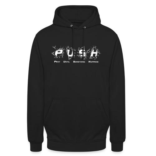 PUSH WHITE TEE - Unisex Hoodie