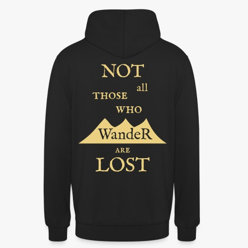 NOT all those who wander are LOST - Hættetrøje unisex