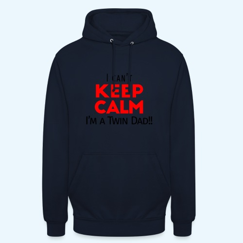 I Can't Keep Calm (Dad's Only!) - Hoodie unisex