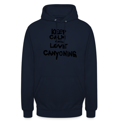 keep calm and love canyoning - Unisex Hoodie