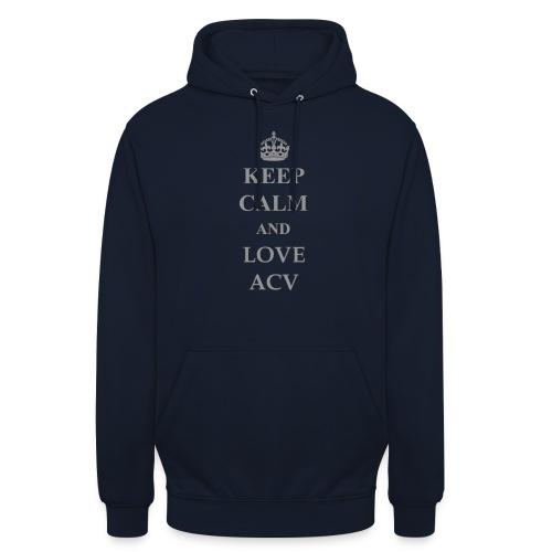 Keep Calm and Love ACV - Schriftzug - Unisex Hoodie