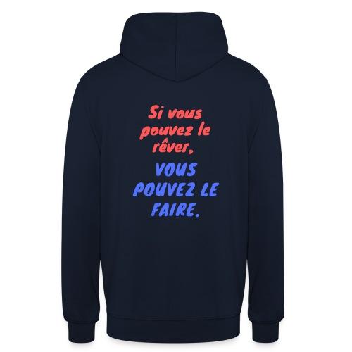 Si vous pouvez le rêver vous pouvez le faire - Sweat-shirt à capuche unisexe