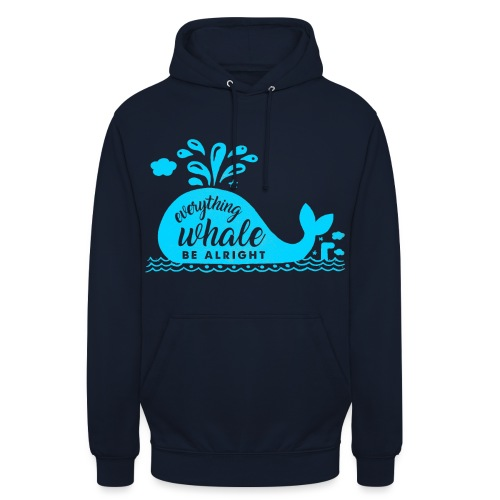 Everything Whale Be Alright - Sweat-shirt à capuche unisexe