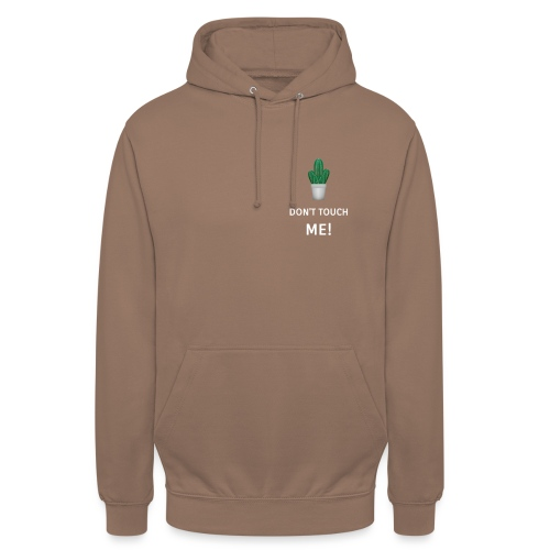Do not touch me, cactus, cactuses, cactus plant - Unisex Hoodie