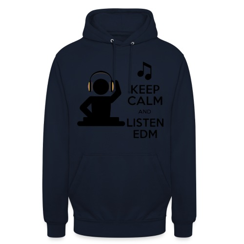keep calm and listen edm - Unisex Hoodie