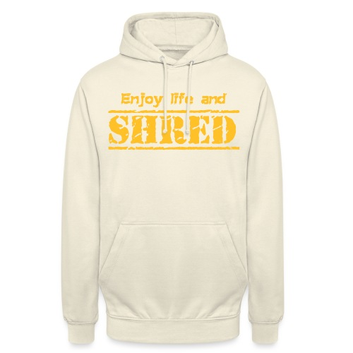 Enjoy life and SHRED - Unisex Hoodie