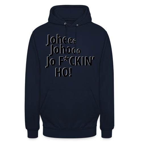 Premium T-Shirt Johee Johoo JoF*CKIN HO! - Hoodie unisex