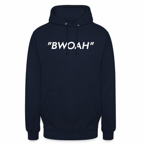 Bwoah - Hoodie unisex