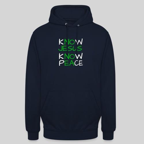 know Jesus know Peace - kenne Jesus kenne Frieden - Unisex Hoodie