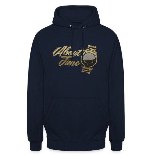 Its about time - Unisex Hoodie