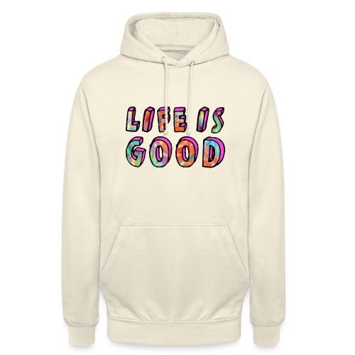 LifeIsGood - Unisex Hoodie