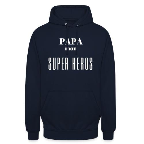 Papa mon super héros - Sweat-shirt à capuche unisexe
