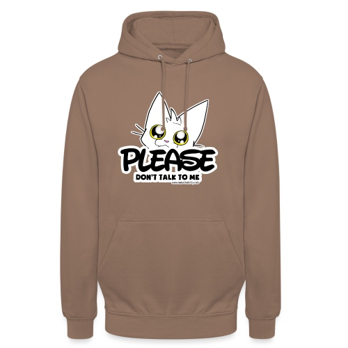 Please Don't Talk To Me - Unisex Hoodie