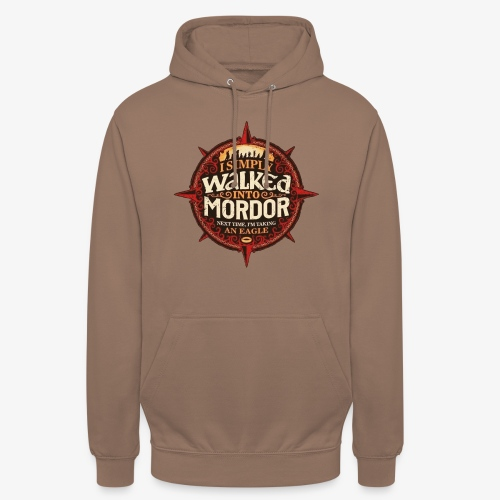 I just went into Mordor - Unisex Hoodie