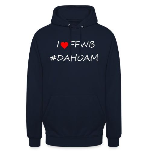 I ❤️ FFWB #DAHOAM - Unisex Hoodie